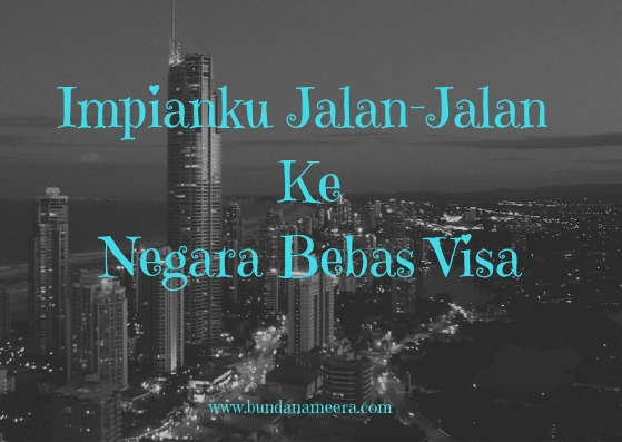 jalan-jalan-ke-negara-bebas-visa