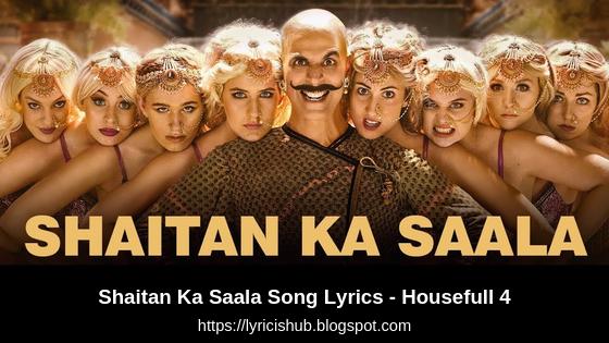 Shaitan Ka Saala Song Lyrics - Housefull 4 | Akshay Kumar | Sohail Sen Feat. Vishal Dadlani | T-Series | Lyricishub