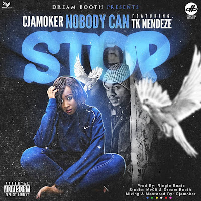 (Audio) Cjamoker Ft Tk Nendeze - No Body Can Stop