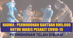 NADMA: Permohonan Bantuan RM5,000 Untuk Waris Pesakit Covid-19 -Boleh Rujuk Untuk Membuat Tuntutan