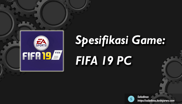 Spesifikasi Game: FIFA 19 PC