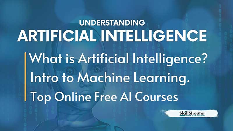 What is Artificial Intelligence - Top Artificial Intelligence Courses