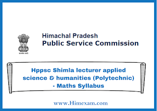 Hppsc Shimla lecturer applied science & humanities (Polytechnic) - Maths Syllabus