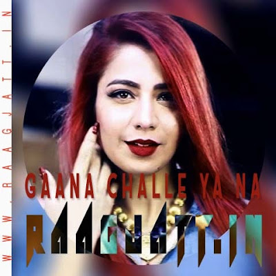 Gaana Challe Ya Na by Jasmine Sandlas lyrics
