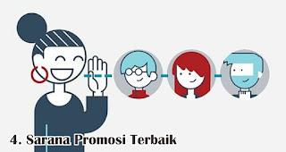 Sarana Promosi Terbaik merupakan manfaat kepuasaan pelanggan untuk perusahaan