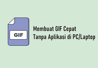 4 Langkah Membuat GIF Cepat Tanpa Software di PC/Laptop