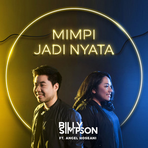 Billy Simpson - Mimpi Jadi Nyata (Feat. Angel Hoseani)