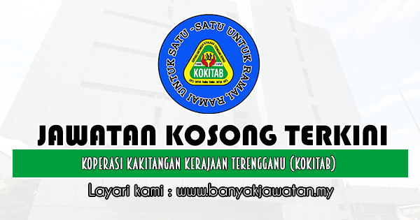 Jawatan Kosong 2019 di Koperasi Kakitangan Kerajaan Terengganu (KOKITAB)