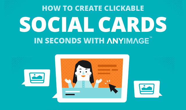 Create Clickable Social / Summary Cards in Seconds with AnyImage