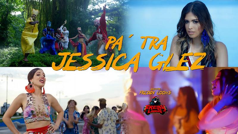Jessica Glez - ¨Pá tra¨ - Videoclip - Director: Freddy Loons. Portal Del Vídeo Clip Cubano