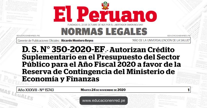 D. S. N° 350-2020-EF.- Autorizan Crédito Suplementario en el Presupuesto del Sector Público para el Año Fiscal 2020 a favor de la Reserva de Contingencia del Ministerio de Economía y Finanzas