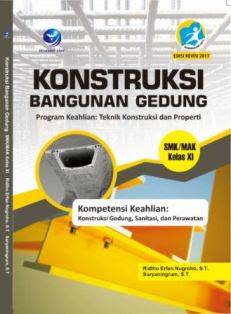 Konstruksi Bangunan Gedung Program Keahlian: Teknik Konstruksi dan Properti SMK/MAK Kelas XI