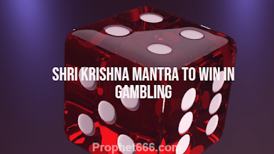 Shri Krishna Mantra to Win in Gambling and win Jackpots and Lottery