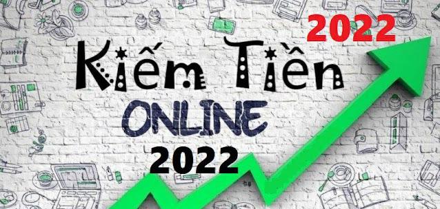 Những cách kiếm tiền online  nên tham gia vào năm 2022