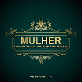 Rizon Vealzinho - Mulher (feat. Nany Beats & Hassan Barros) ( 2019 ) [DOWNLOAD]