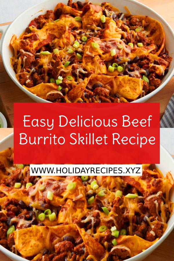 Easy Delicious Beef Burrito Skillet Recipe - Easy Beef Recipe - Easy Mexican Food Recipe - Easy Dinner Recipe #easybeefrecipe #maindish #easydinnerrecipe #mexicanfood #mexicanrecipe #dinnerrecipe #beefrecipe #burrito #skillet