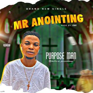 PURPOSE MAN - MR ANOINTING