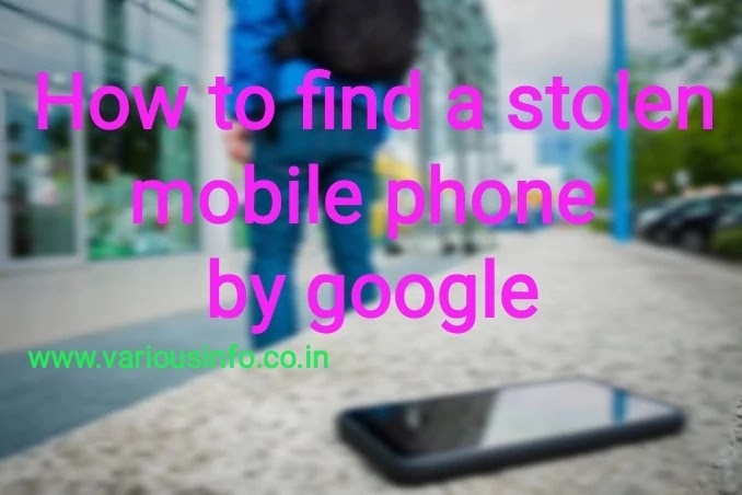 How to find a stolen mobile phone by google