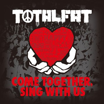 <center>Totalfat - Come Together, Sing With Us (2015)</center>