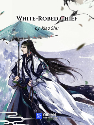 رواية White-Robed Chief مترجمة