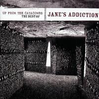 [2006] - Up From The Catacombs - The Best Of Jane's Addiction