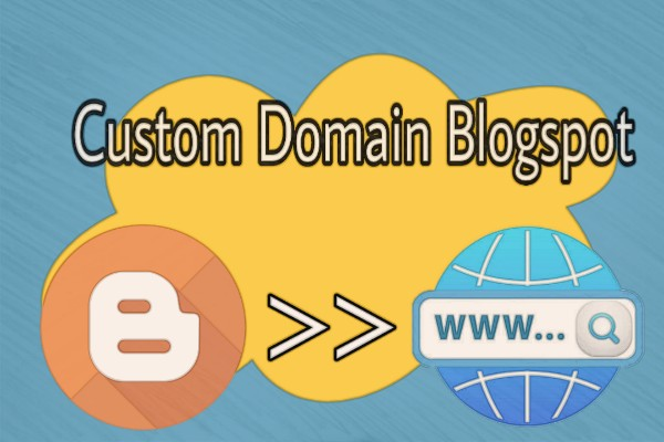 Cara Custom Domain Blogspot Jadi .Com