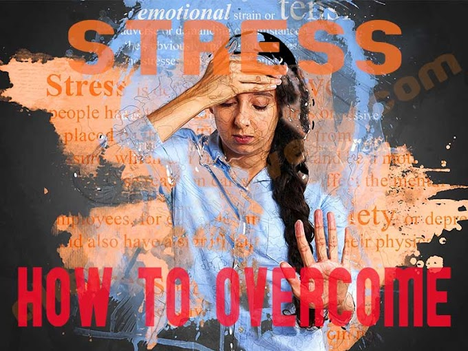 6 Easiest Tips on How to Overcome Stress