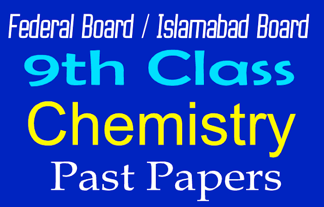 9th Class Chemistry Old Papers