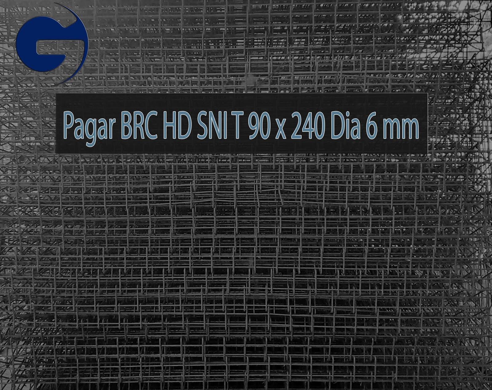 Jual Pagar BRC HD SNI T 90 x 240 Dia 6 mm
