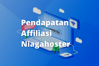 Pendapatan Affiliasi Niagahoster