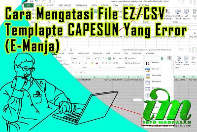 Proses pendataan Capesun untuk tingkat MA dan MTs masih berlanjut Cara Mengatasi File EZ/CSV Templapte CAPESUN Yang Error (E-Manja)