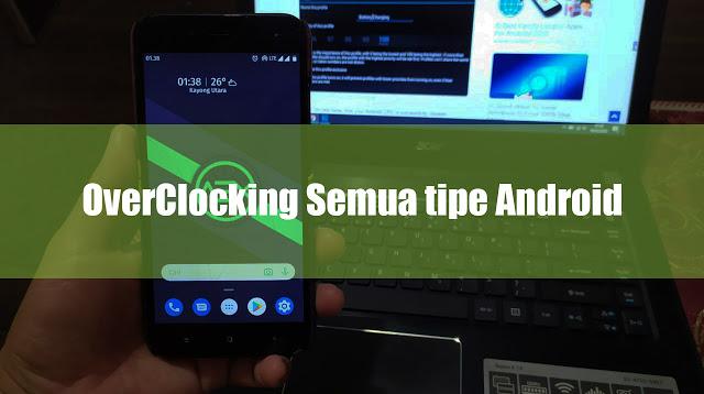 Cara Terbaik Overclocking Semua Ponsel Android