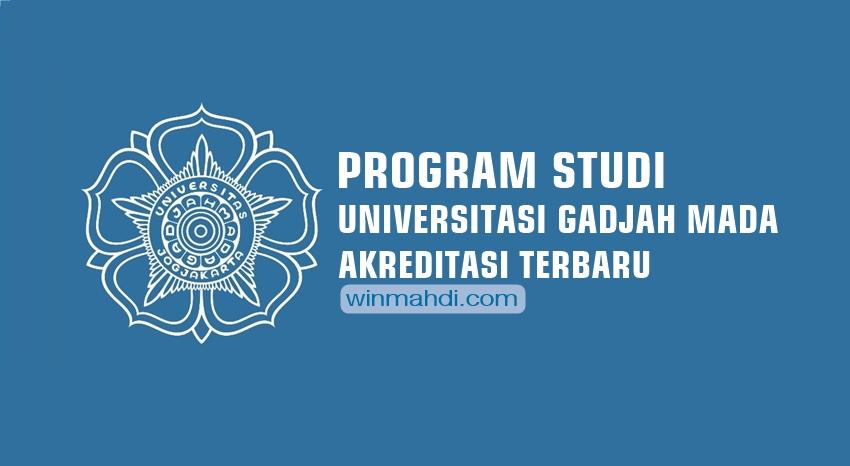 Program Studi UGM dan Akreditasi Terbaru