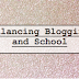 Balancing Blogging and School