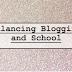 Balancing Blogging and School