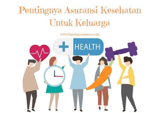 alasan pentingnya asuransi kesehatan keluarga, cara terbaik melindungi keluarga