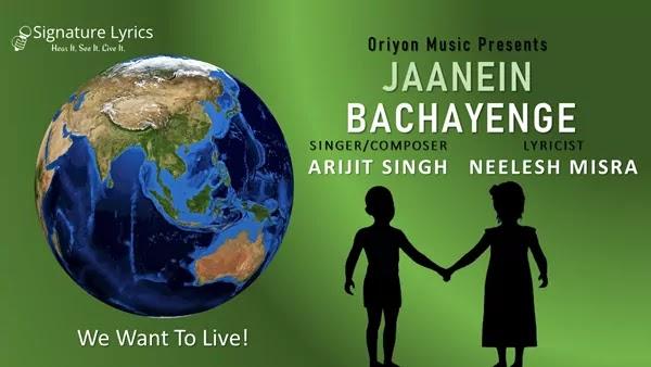 Jaanein Bachayenge Lyrics - Arijit Singh - Neelesh Misra