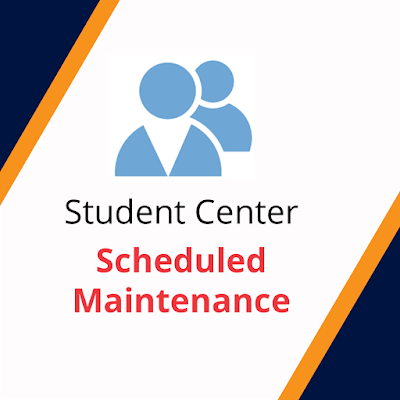 Student Center Poster.  Text: scheduled maintenance