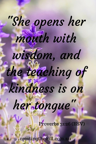 She opens her mouth with wisdom, and the teaching of kindness is on her tongue. Proverbs 31:26 #biblequotes