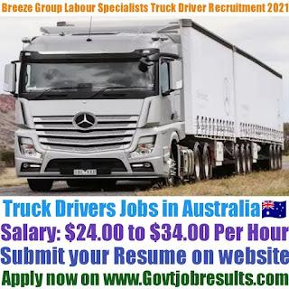 Breeze Group Labour Specialists Truck Driver Recruitment 2021-22