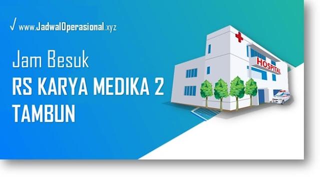 Jam Besuk RS Karya Medika 2 Tambun