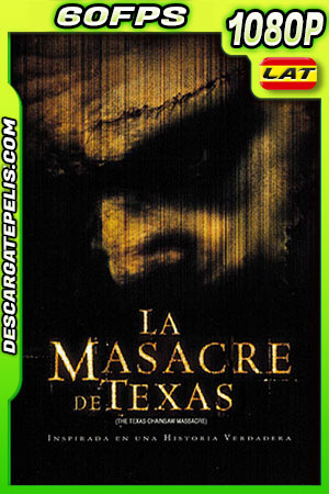 La masacre de Texas (2003) 1080p 60Fps BDrip Latino – Ingles