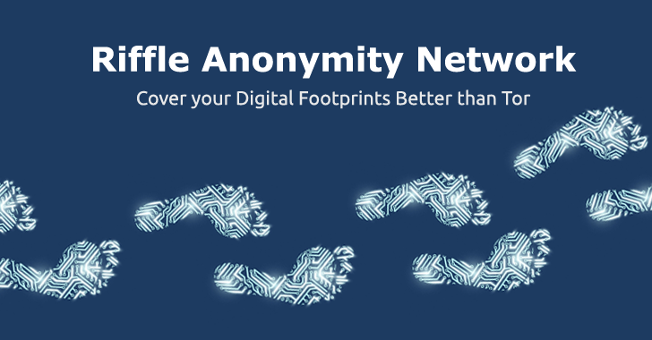 Here's How Riffle Anonymity Network Protects Your Privacy better than Tor