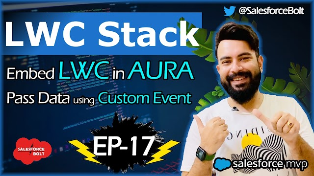 EP 17 | Embed LWC in Aura Component & Pass Data using Custom Events | LWC Stack ☁️⚡️