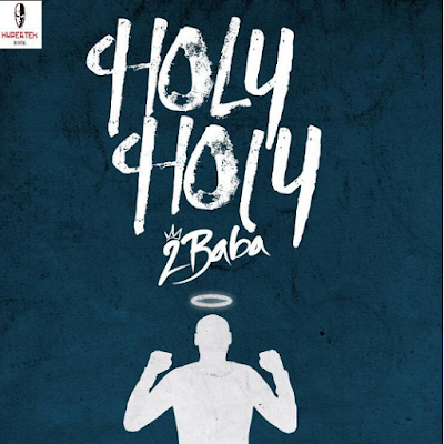 VIDEO: 2Baba – Holy Holy