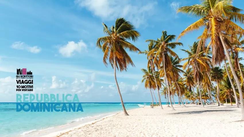Repubblica Dominicana: 10 motivi per visitarla