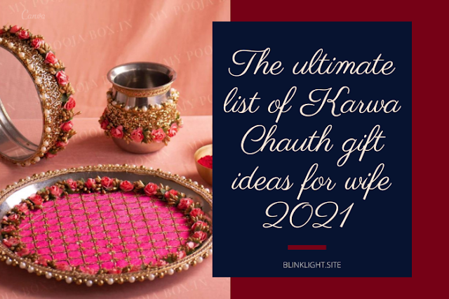 The ultimate list of Karwa Chauth gift ideas for wife in 2021