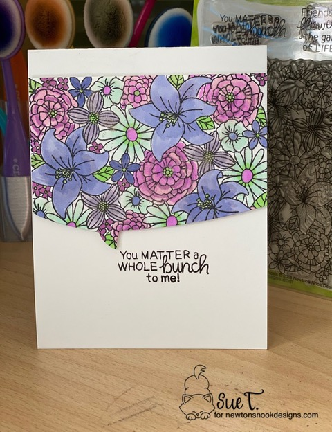 You matter a whole bunch to me by Sue features Blooming Botanicals and Speech Bubbles by Newton's Nook Designs; #newtonsnook, #inkypaws, #cardmaking