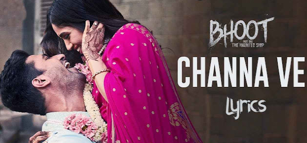 Channa Ve,Bhoot-Part One, Haunted Ship,Channa Ve Song English Lyrics ,Channa Ve english lyrics