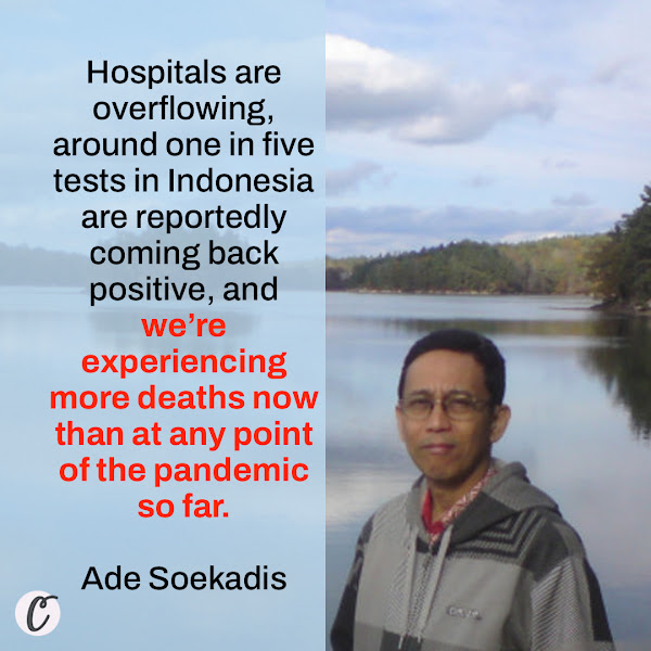 Hospitals are overflowing, around one in five tests in Indonesia are reportedly coming back positive, and we're experiencing more deaths now than at any point of the pandemic so far. — Ade Soekadis, Mercy Corps' country director for Indonesia
